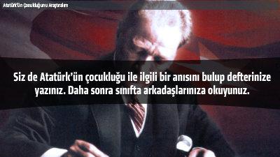 Atatürk'ün Çocukluğunu Araştıralım